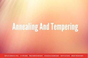 Annealing VS Tempering